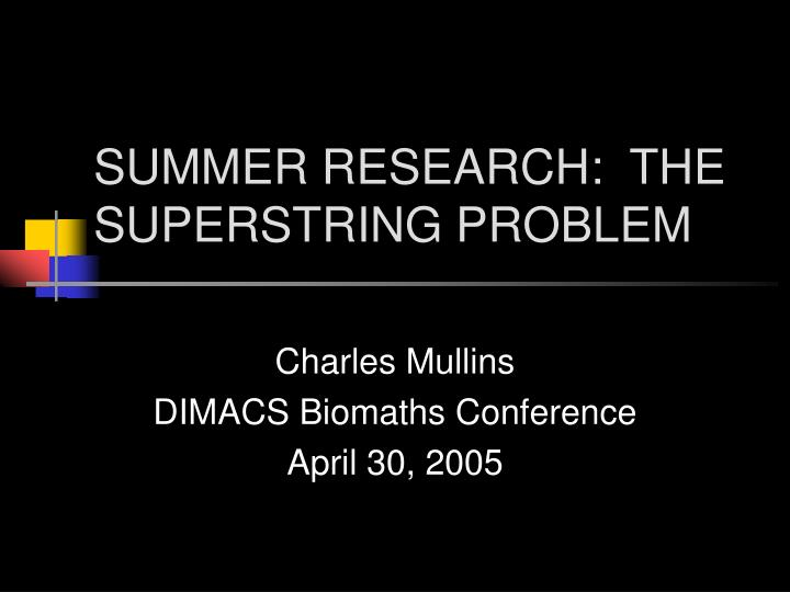 summer research the superstring problem n.