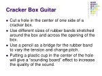 cracker box guitar