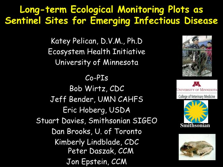 long term ecological monitoring plots as sentinel sites for emerging infectious disease n.