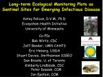 long term ecological monitoring plots as sentinel sites for emerging infectious disease
