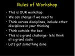 rules of workshop