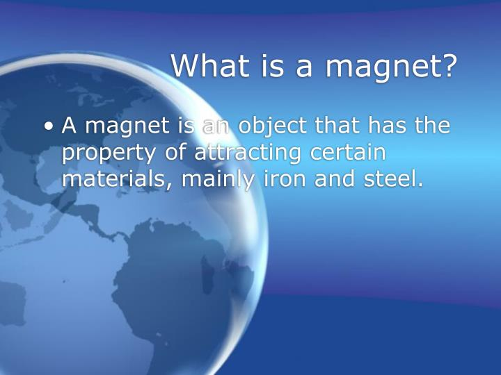 What is a magnet