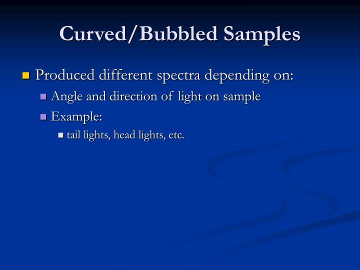 Curved/Bubbled Samples