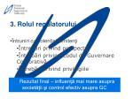 3 rolul regulatorului
