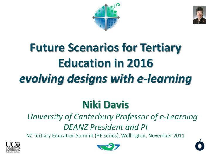 future scenarios for tertiary education in 2016 evolving designs with e learning n.