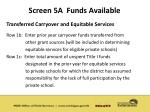 screen 5a funds available