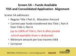 screen 5a funds available tiss and consolidated application alignment