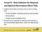 screen 9 data collection for required and optional reservations short tiss