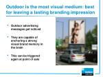 outdoor is the most visual medium best for leaving a lasting branding impression