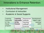 in novations to enhance retention