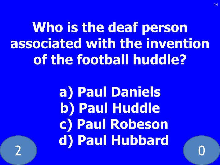 Who is the deaf person associated with the invention of the football huddle?