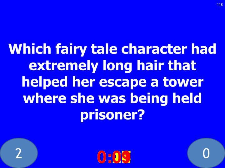 Which fairy tale character had extremely long hair that helped her escape a tower where she was being held prisoner?