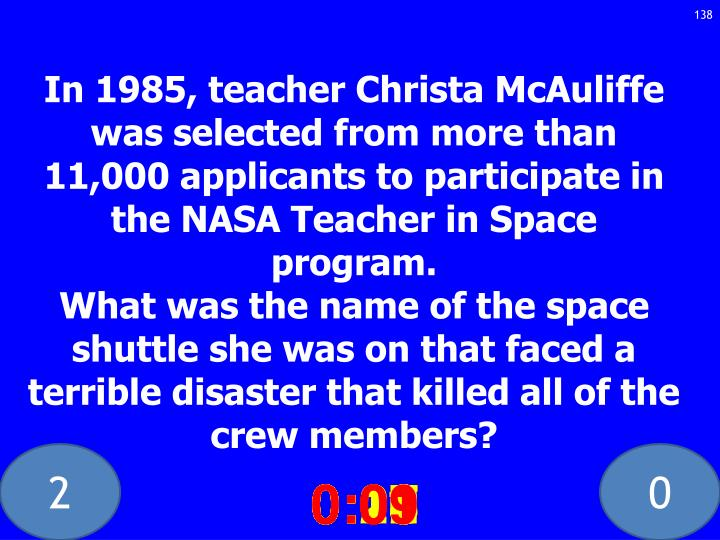 In 1985, teacher Christa McAuliffe was selected from more than 11,000