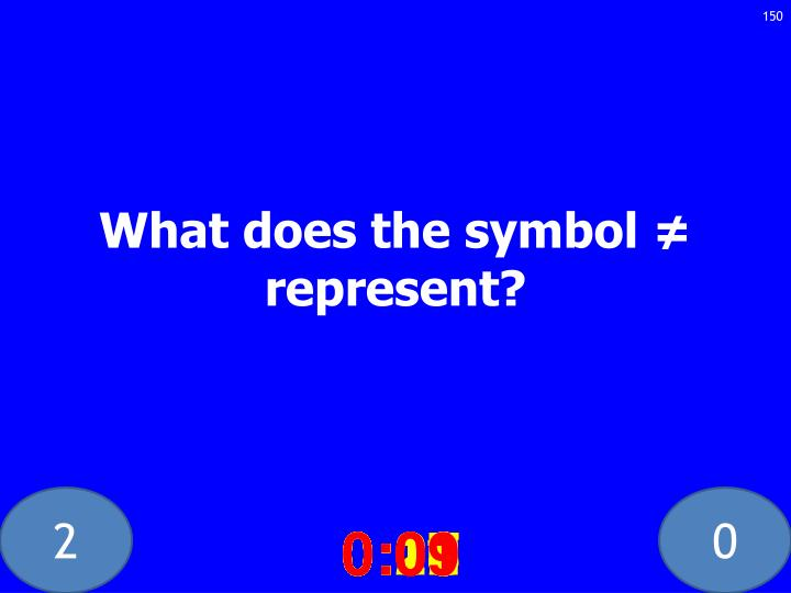 What does the symbol ≠ represent?