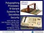 polygraphing processes n variant systems for secretless security