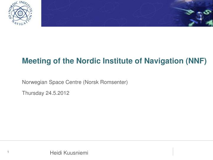 meeting of the nordic institute of navigation nnf n.