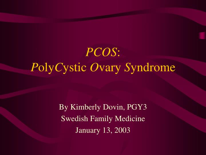 Pcos p oly c ystic o vary s yndrome