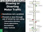 slowing or diverting motor traffic
