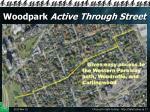 woodpark active through street