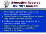 education records do not include