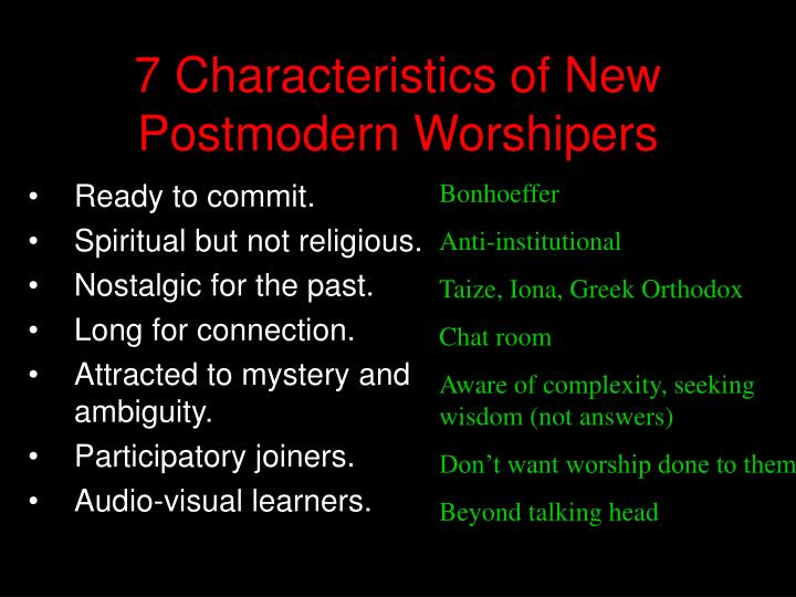 7 Characteristics of New Postmodern Worshipers