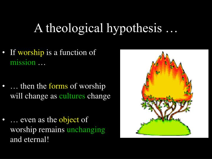 A theological hypothesis …