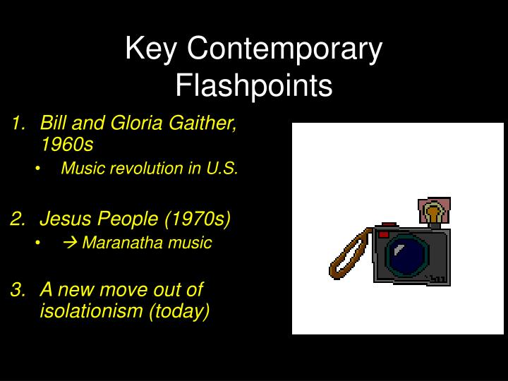 Key Contemporary Flashpoints