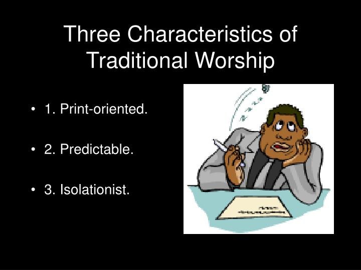 Three Characteristics of Traditional Worship