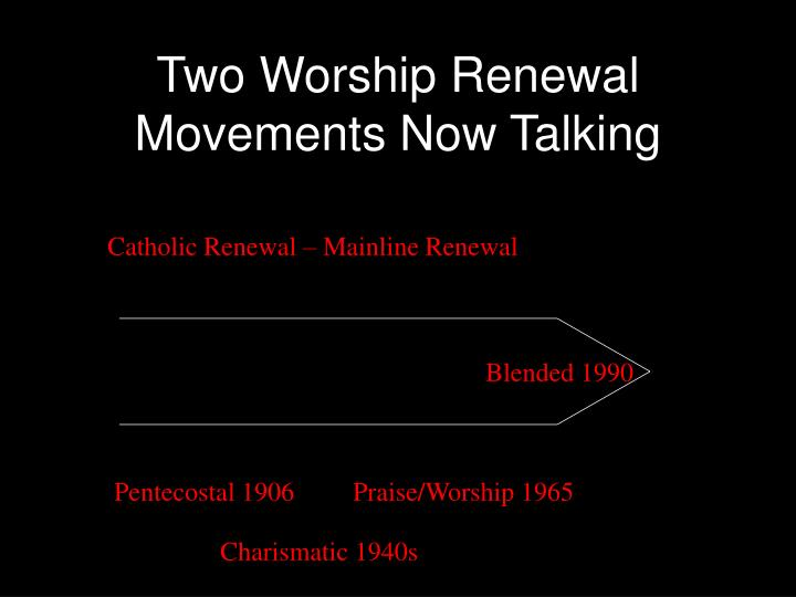 Two Worship Renewal Movements Now Talking
