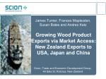 growing wood product exports via market access new zealand exports to usa japan and china