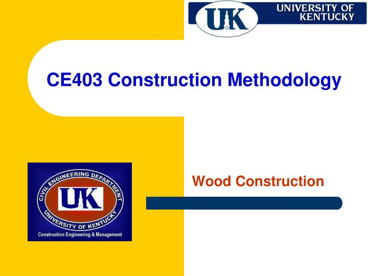 ce403 construction methodology n.