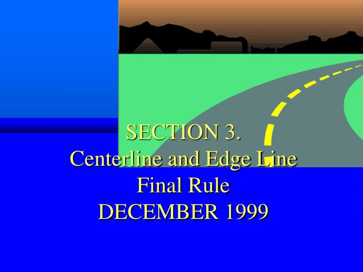 section 3 centerline and edge line final rule december 1999 n.