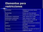 elementos para restricciones