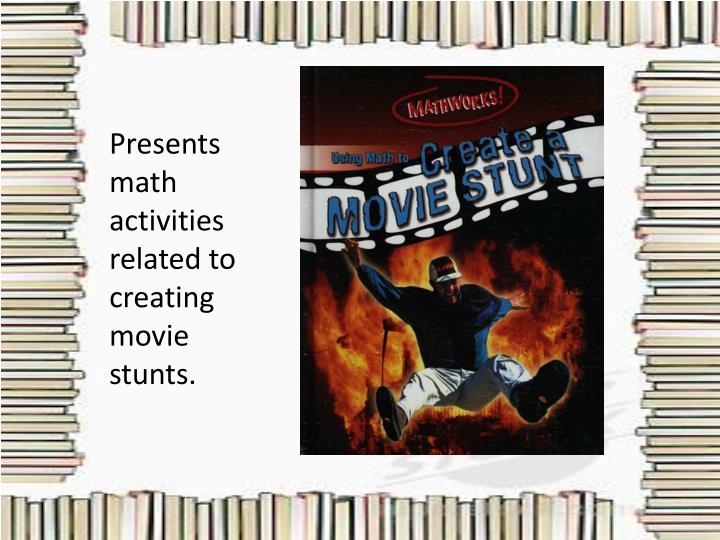Presents math activities related to creating movie stunts.