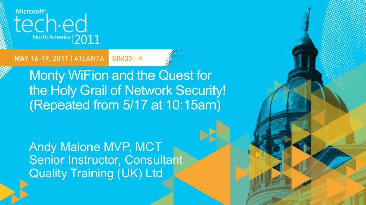 monty wifion and the quest for the holy grail of network security repeated from 5 17 at 10 15am n.