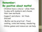remember be positive about maths