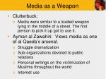 media as a weapon