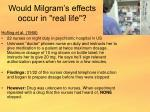 would milgram s effects occur in real life
