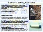 how does patrol man work