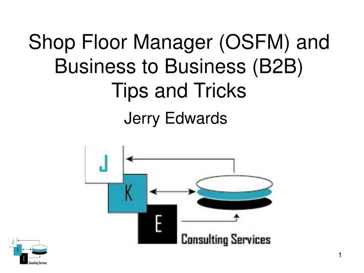 shop floor manager osfm and business to business b2b tips and tricks n.