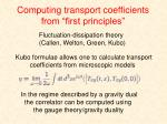 computing transport coefficients from first principles