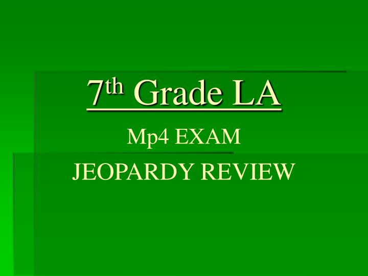 7 th grade la mp4 exam jeopardy review n.