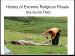 history of extreme religious rituals sky burial tibet