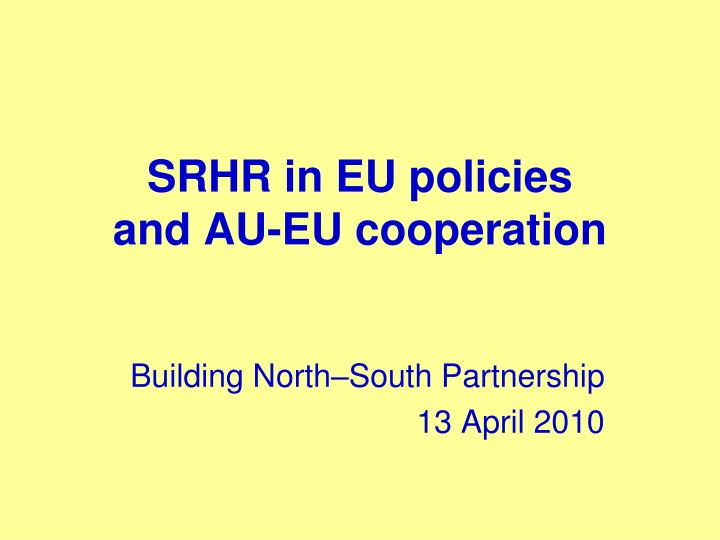 srhr in eu policies and au eu cooperation n.