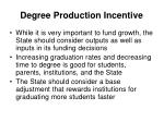 degree production incentive