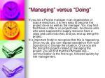 managing versus doing