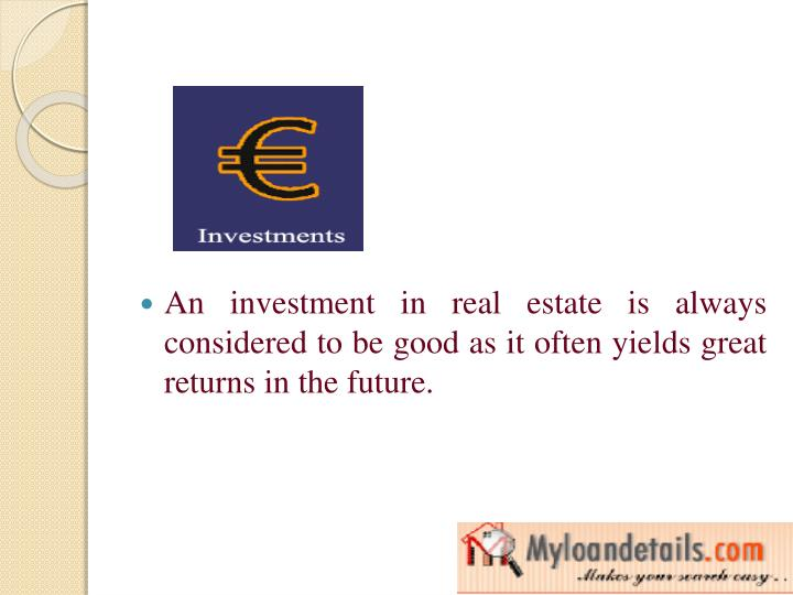 An investment in real estate is always considered to be good as it often yields great returns in the...