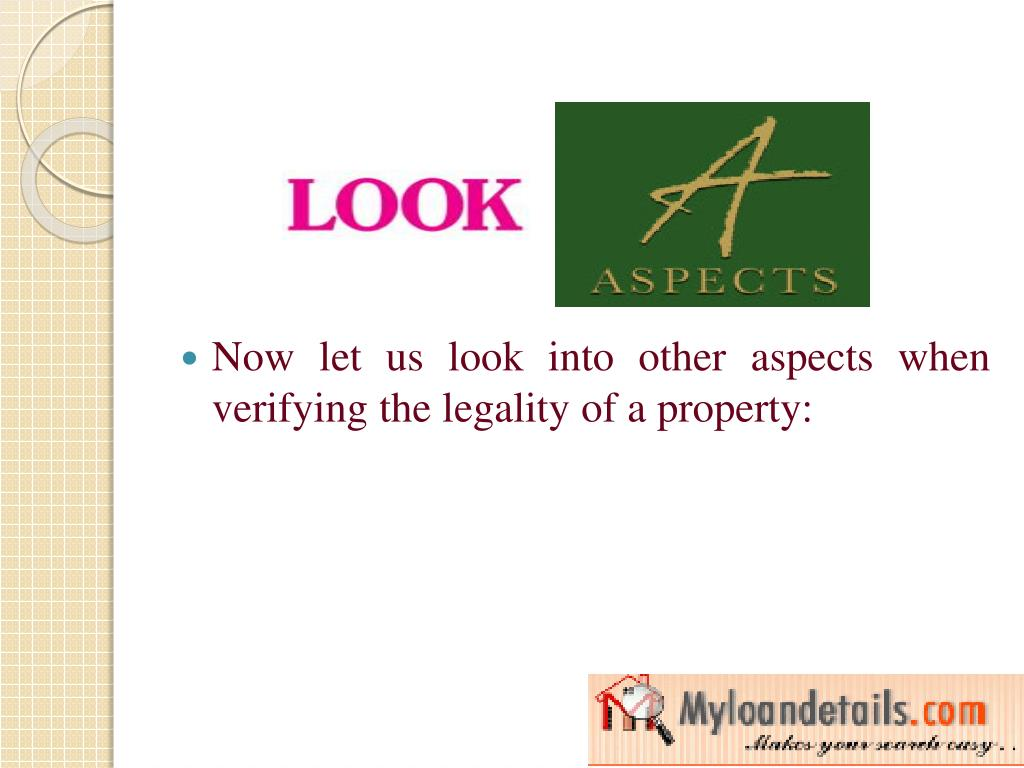 Now let us look into other aspects when verifying the legality of a property: