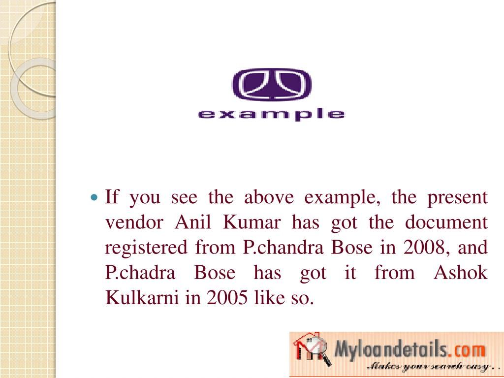 If you see the above example, the present vendor Anil Kumar has got the document registered from P.chandra Bose in 2008, and P.chadra Bose has got it from Ashok Kulkarni in 2005 like so.