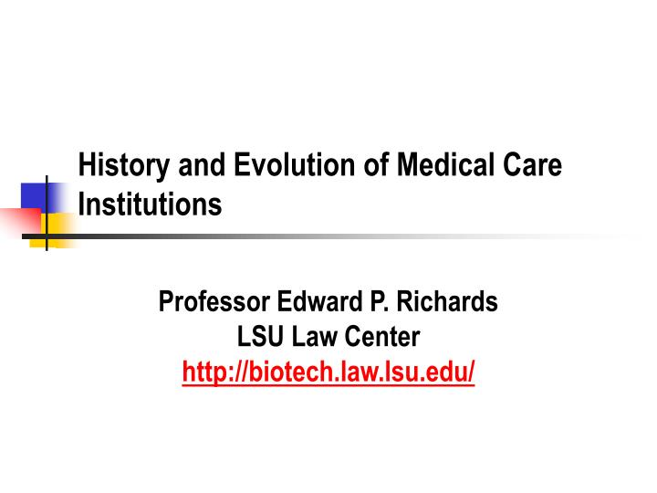 history and evolution of medical care institutions n.